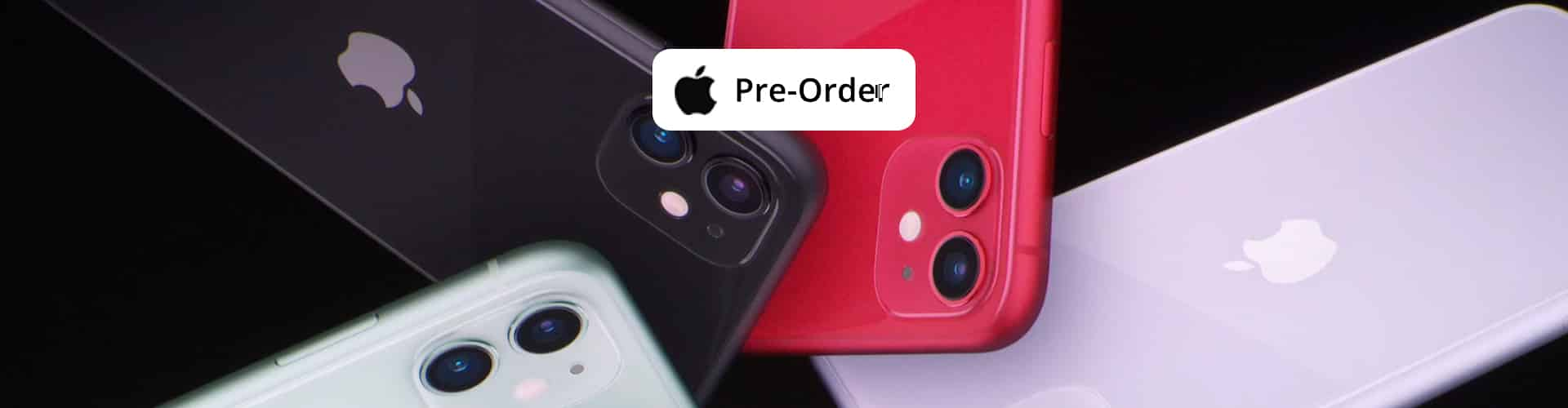 Pre-Order the latest iPhone 11 / iPhone 11 Pro / iPhone 11 Pro Max
