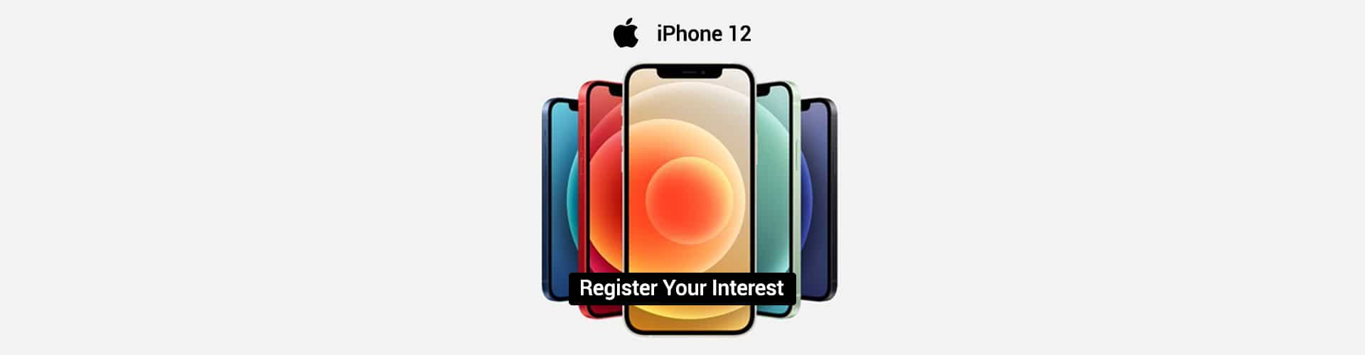 Register Your Interest In The Latest Apple iPhone 12